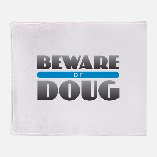 Beware of Doug Throw Blanket