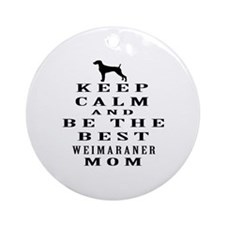Keep Calm Weimaraner Designs Ornament (Round)