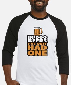 In Dog Beers Ive Only had one Baseball Jersey