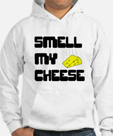 Smell My Cheese Hoodie