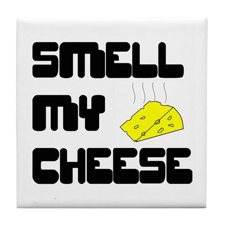 Smell My Cheese Tile Coaster