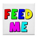 The Feed Me Tile Coaster
