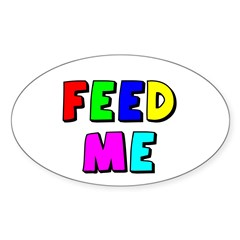The Feed Me Oval Decal