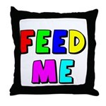 The Feed Me Throw Pillow