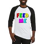 The Feed Me Baseball Jersey