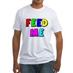 The Feed Me Fitted T-Shirt