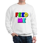 The Feed Me Sweatshirt