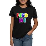 The Feed Me Women's Dark T-Shirt