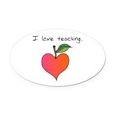 I love teaching. Oval Car Magnet