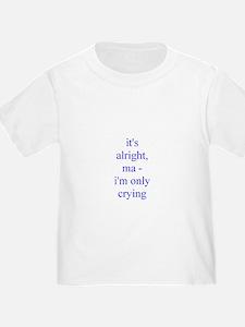 its alright ma.rtf T-Shirt