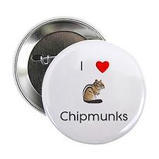 """I love chipmunks 2.25"""" Button"""