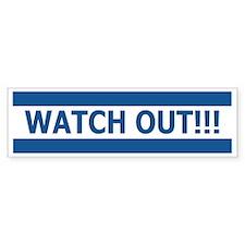 Bumper Sticker 'Watch out'