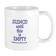 SILENCE UNTIL THIS IS EMPTY Small Mug