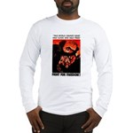 Fight For Freedom! Long Sleeve T-Shirt