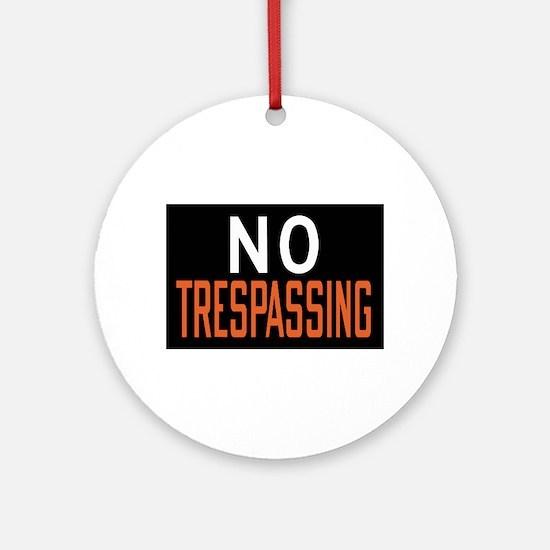 No Trespassing Ornament (Round)