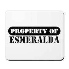 Property of Esmeralda Mousepad