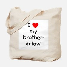 I love my brother-in-law Tote Bag