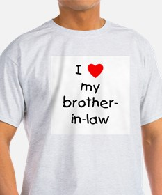 I love my brother-in-law Ash Grey T-Shirt