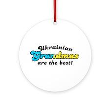 Ukrainian Grandmas are the Best Ornament (Round)