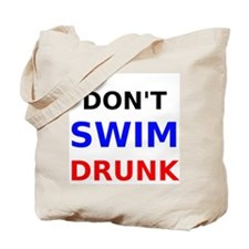 Dont Swim Drunk Tote Bag