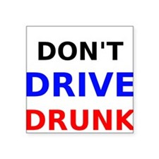 Dont Drive Drunk Sticker