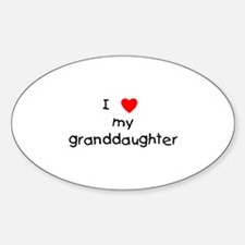 I love my granddaughter Oval Decal