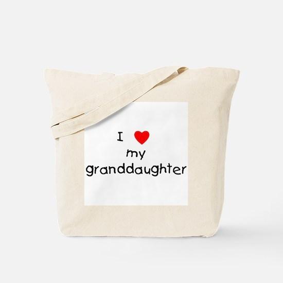 I love my granddaughter Tote Bag