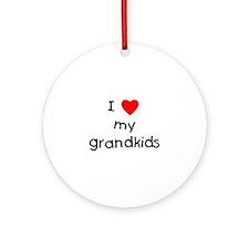 I love my grandkids Ornament (Round)