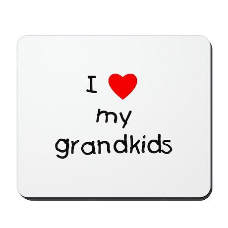 I love my grandkids Mousepad