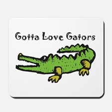 Gotta Love Gators Mousepad