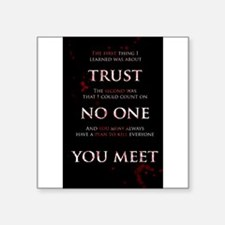 Trust No One You Meet Sticker