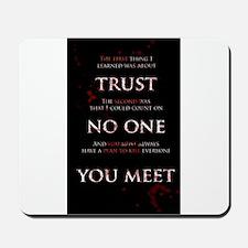 Trust No One You Meet Mousepad