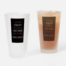 Trust No One You Meet Drinking Glass