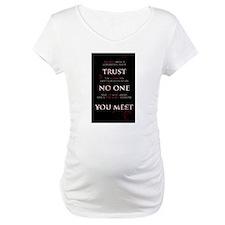 Trust No One You Meet Shirt