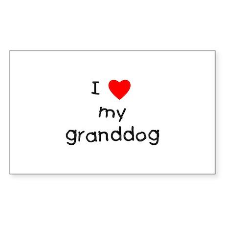 I love my granddog Sticker (Rectangle)