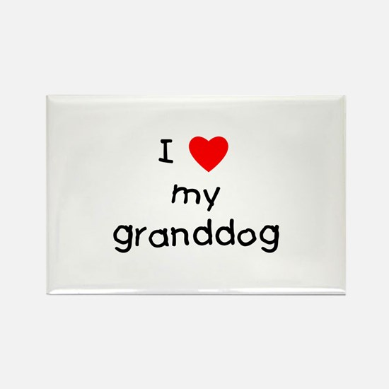 I love my granddog Rectangle Magnet