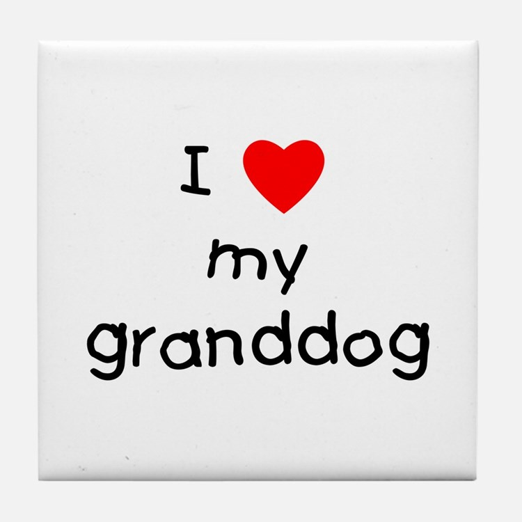 I love my granddog Tile Coaster