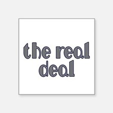 The Real Deal Sticker