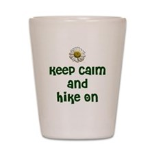 Keep Calm and Hike On Shot Glass