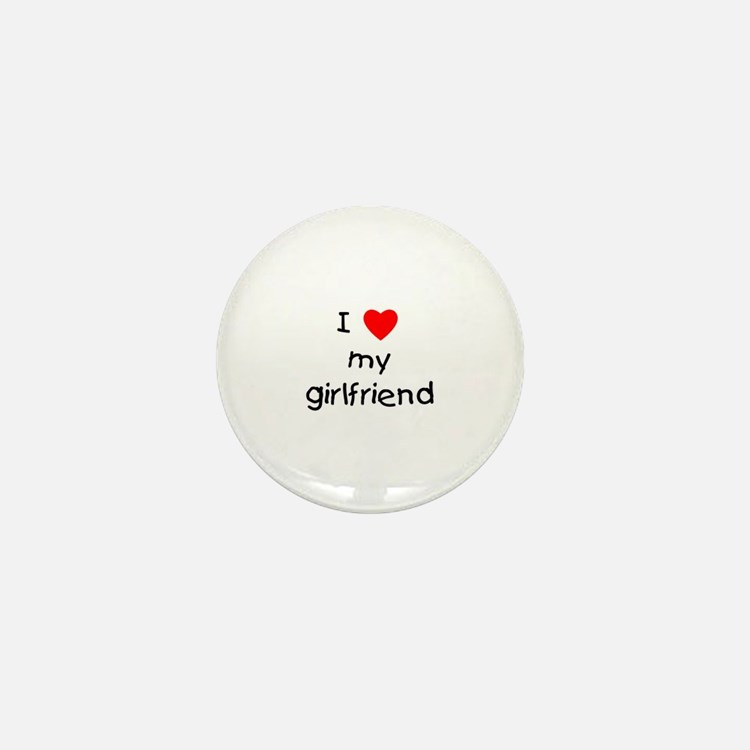 I love my girlfriend Mini Button