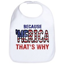 Because 'merica That's Why Bib