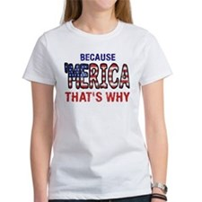 Because 'merica That's Why Tee