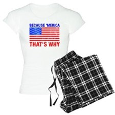 Because 'merica That's Why pajamas