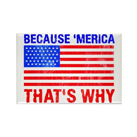 Because 'merica That's Why Rectangle Magnet