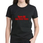 Born OK the First Time  Women's Dark T-Shirt