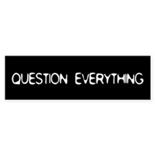 Question Everything Bumper Car Sticker