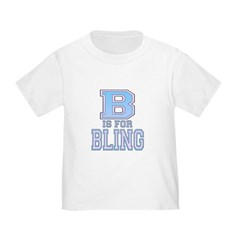 B is for Bling T