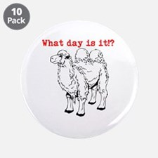 """What day is it!? 3.5"""" Button (10 pack)"""