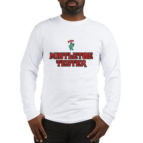 Mistletoe Tester Long Sleeve T-Shirt