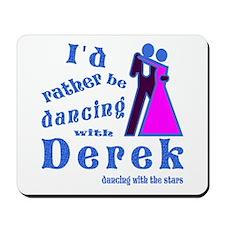 Dancing With Derek Mousepad
